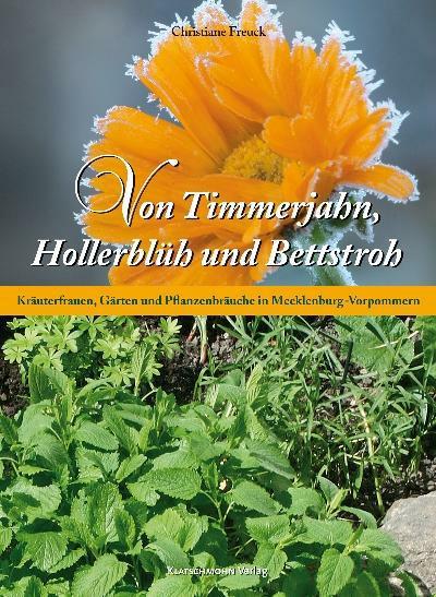 Von Timmerjahn, Hollerblüh und Bettstroh