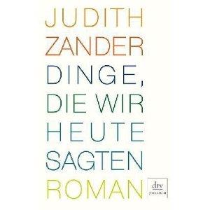 Judith Zander: Dinge die wir heute sagten
